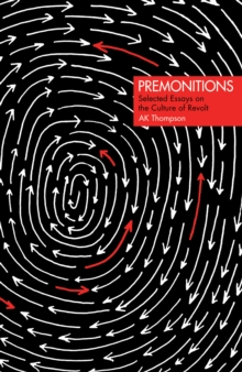Premonitions : Selected Essays on the Culture of Revolt, EPUB eBook