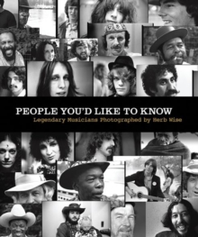 People You'd Like to Know : Legendary Musicians Photographed by Herb Wise, Hardback Book