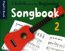 Ukulele From The Beginning : Songbook 2 - Pupil's Book, Paperback Book