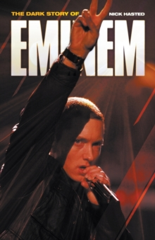 Dark Story of Eminem, The, Paperback / softback Book