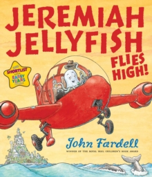 Jeremiah Jellyfish Flies High!, Paperback Book