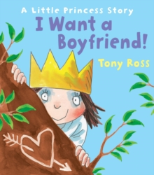I Want a Boyfriend! (Little Princess), Hardback Book