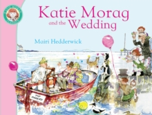 Katie Morag and the Wedding, Paperback Book