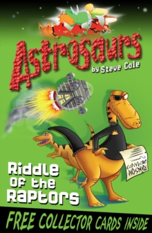 Astrosaurs 1: Riddle Of The Raptors, Paperback / softback Book