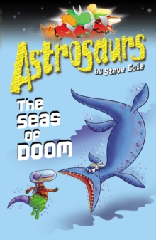 Astrosaurs 3: The Seas Of Doom, Paperback Book