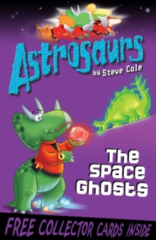 Astrosaurs 6: The Space Ghosts, Paperback Book