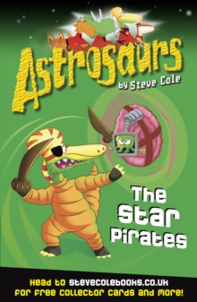 Astrosaurs 10: The Star Pirates, Paperback Book