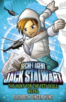 Jack Stalwart: The Hunt for the Yeti Skull : Nepal: Book 13, Paperback Book