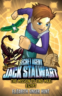 Jack Stalwart: The Mission to Find Max : Egypt: Book 14, Paperback Book