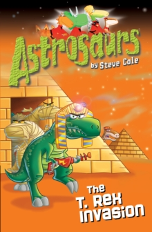 Astrosaurs 21: The T Rex Invasion, Paperback / softback Book