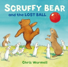 Scruffy Bear and the Lost Ball, Paperback / softback Book