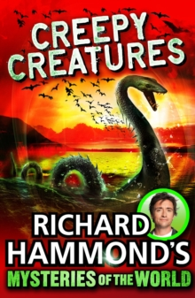 Richard Hammond's Mysteries of the World: Creepy Creatures, Paperback / softback Book