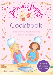 Princess Poppy's Cookbook : And other Special Gifts to Make and Share, Paperback Book