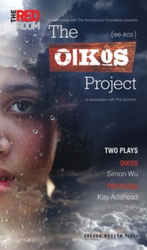 The Oikos Project : Two Plays, Paperback Book