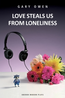 Love Steals Us from Loneliness, Paperback / softback Book