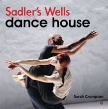 Sadler's Wells Is Dance, Paperback / softback Book