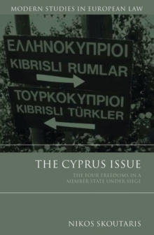 The Cyprus Issue : The Four Freedoms in a Member State Under Siege, Hardback Book