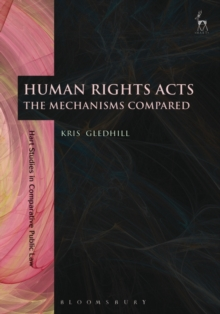 Human Rights Acts : The Mechanisms Compared, Paperback Book