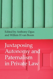 Juxtaposing Autonomy and Paternalism in Private Law, Paperback / softback Book