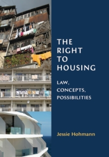 The Right to Housing : Law, Concepts, Possibilities, Hardback Book