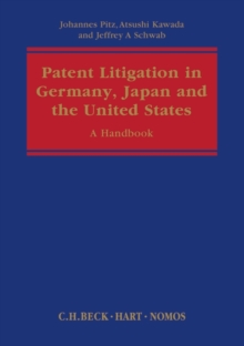 Patent Litigation in Germany, Japan and the United States : A Practitioner's Guide, Hardback Book