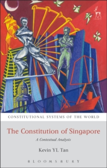 The Constitution of Singapore : A Contextual Analysis, Paperback Book