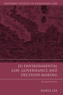 EU Environmental Law, Governance and Decision-Making, Paperback Book