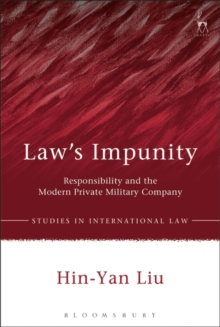 Law's Impunity : Responsibility and the Modern Private Military Company, Hardback Book