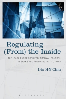 Regulating From the Inside : The Legal Framework for Internal Control in Banks and Financial Institutions, Hardback Book