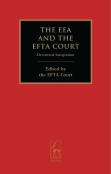 The EEA and the EFTA Court : Decentred Integration, Hardback Book