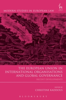 The European Union in International Organisations and Global Governance : Recent Developments, Hardback Book