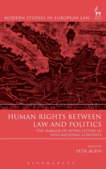 Human Rights Between Law and Politics : The Margin of Appreciation in Post-National Contexts, Hardback Book