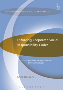 Enforcing Corporate Social Responsibility Codes : On Global Self-Regulation and National Private Law, Hardback Book