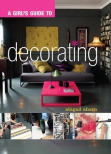 A Girl's Guide to Decorating, Paperback Book