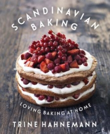 Scandinavian Baking : Loving Baking at Home, Hardback Book
