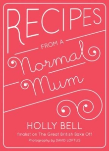 Recipes from a Normal Mum, Hardback Book