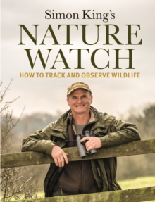 Nature Watch : How To Track and Observe Wildlife, Hardback Book