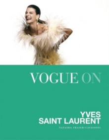 Vogue on: Yves Saint Laurent, Hardback Book