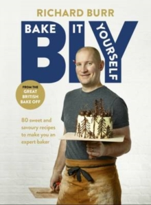 B.I.Y: Bake it Yourself : A Manual for Everyday Baking, Hardback Book