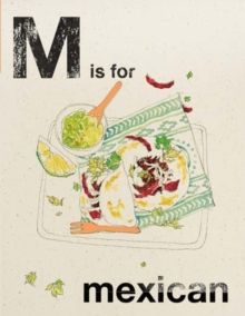 Alphabet Cooking: M is for Mexican, Hardback Book