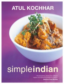 Simple Indian : The Fresh Tastes of Indian's Cuisine, Hardback Book