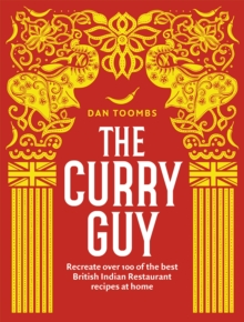 The Curry Guy : Recreate over 100 of the best British Indian Restaurant recipes at home, Hardback Book