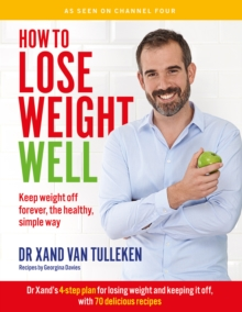How to Lose Weight Well : Keep weight off forever, the healthy, simple way, Paperback / softback Book