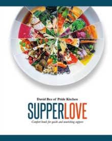 Supper Love : Comfort bowls for quick and nourishing suppers, Hardback Book