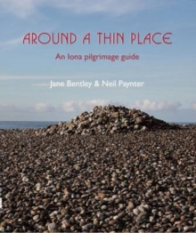 Around a Thin Place : An Iona Pilgrimage Guide, Paperback Book