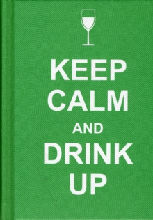 Keep Calm and Drink Up, Hardback Book