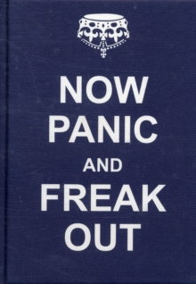 Now Panic and Freak Out, Hardback Book