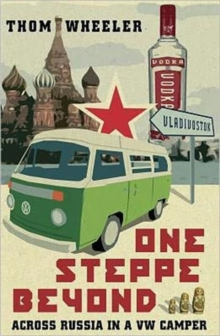 One Steppe Beyond : Across Russia in a VW Camper, Paperback Book