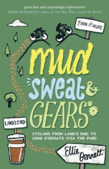 Mud, Sweat and Gears : Cycling from Land's End to John O'Groats (via the Pub), Paperback Book