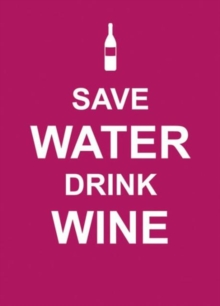 Save Water, Drink Wine, Hardback Book